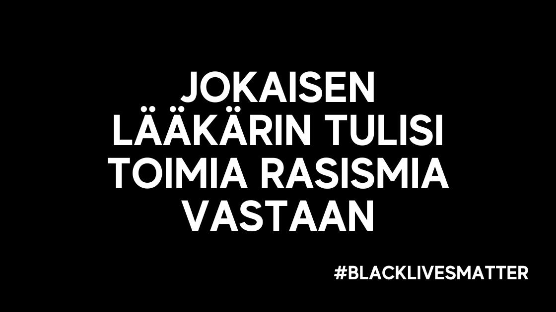 Jokaisen lääkärin tulisi toimia rasismia vastaan – #BlackLivesMatter
