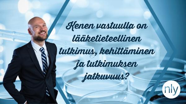 Kenen vastuulla on lääketieteellinen tutkimus, kehittäminen ja tutkimuksen jatkuvuus?